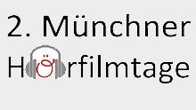 2. Münchner Hörfilmtage vom 18.-20. März 2016 im Filmmuseum
