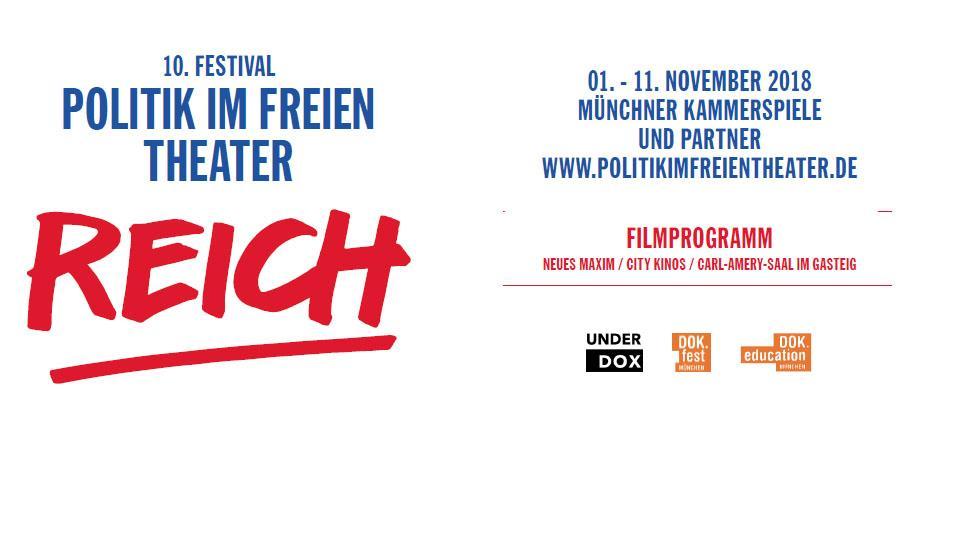 Filme im Rahmenprogramm kuratiert von Alexander Schwarz des 10. Festivals POLITIK IM FREIEN THEATER zum Thema REICH